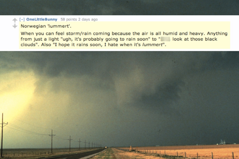 "Lummert means, ""When you can feel storm/rain coming"""