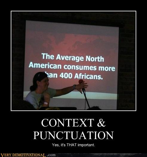demotivational posters context punctuation poor punctuation, shocking spelling grammar police are here