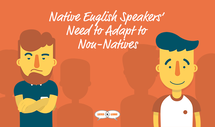 Native-English-Speakers-Need-to-Adapt-to-Non-Natives