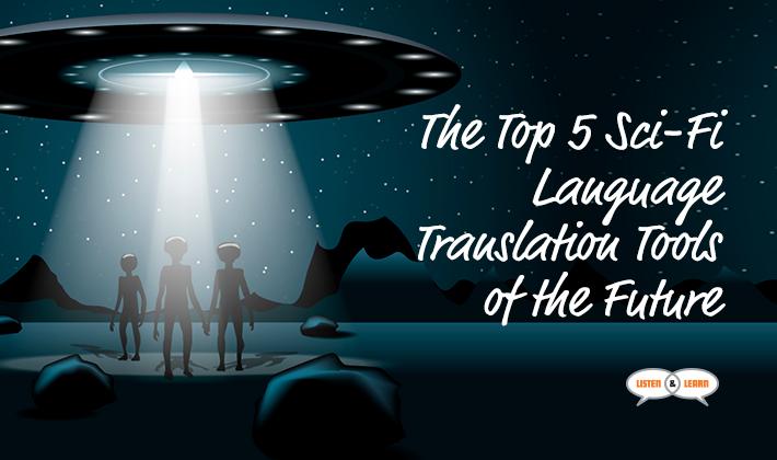 The-Top-5-Sci-Fi-Language-Translation-Tools-of-the-Future